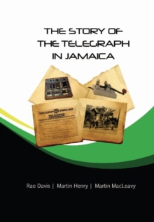 The Story of the Telegraph in Jamaica, Paperback / softback Book