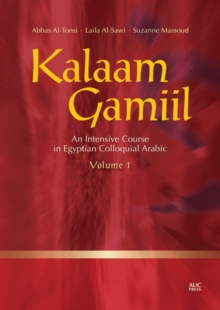 Kalaam Gamiil v. 1 : An Intensive Course in Egyptian Colloquial Arabic, Paperback / softback Book