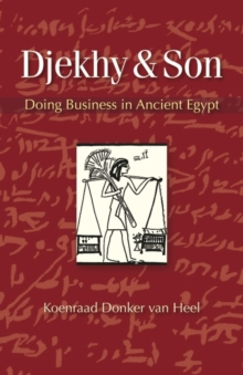 Djekhy & Son : Doing Business in Ancient Egypt, Paperback Book