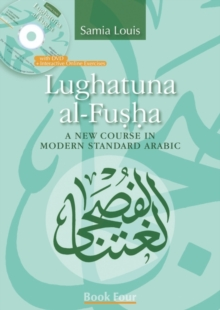 Lughatuna Al-Fusha: Book Four : A New Course in Modern Standard Arabic, Paperback / softback Book