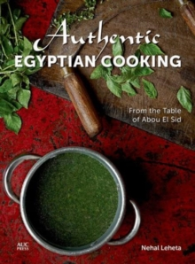 Authentic Egyptian Cooking : From the Table of Abou el Sid, Hardback Book