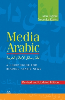 Media Arabic : A Coursebook for Reading Arabic News, Paperback Book