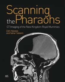 Scanning the Pharaohs : CT Imaging of the New Kingdom Royal Mummies, Hardback Book