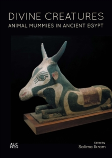 Divine Creatures : Animal Mummies in Ancient Egypt, Paperback / softback Book