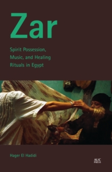 Zar : Spirit Possession, Music, and Healing Rituals in Egypt, Hardback Book