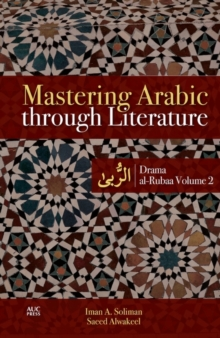 Mastering Arabic through Literature : Drama: al-Rubaa Volume 2, Paperback / softback Book
