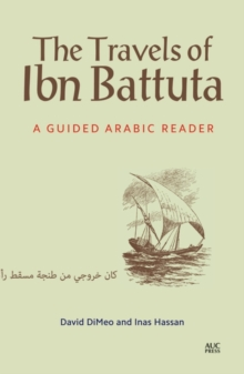 The Travels of Ibn Battuta : A Guided Arabic Reader, Paperback / softback Book
