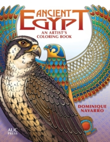 Ancient Egypt : An Artist's Coloring Book: Explore, Color, & Reveal, Paperback / softback Book