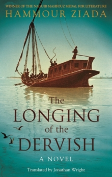 The Longing of the Dervish : A Novel, Paperback Book