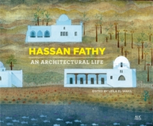 Hassan Fathy : An Architectural Life, Hardback Book