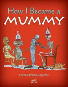 How I Became a Mummy, Paperback Book