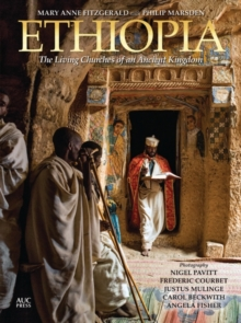 Ethiopia : The Living Churches of an Ancient Kingdom, Hardback Book