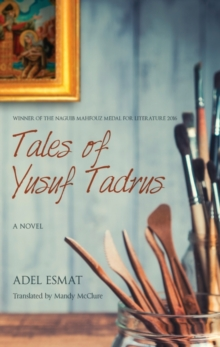 Tales of Yusuf Tadrus : A Novel, Paperback Book