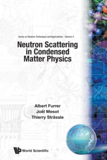 Neutron Scattering In Condensed Matter Physics, Paperback / softback Book