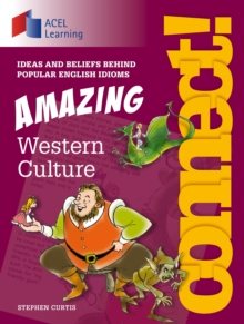 Connect: Amazing Western Culture : Ideas and beliefs behind popular English idioms, PDF eBook