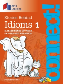 Connect: Stories Behind Idioms 1 : Making sense of their origins and meanings, EPUB eBook