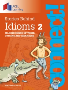 Connect: Stories Behind Idioms 2 : Making sense of their origins and meanings, PDF eBook