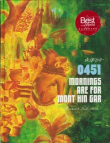 0451 Mornings are for Mont Hin Gar: : Burmese Food Stories, Hardback Book