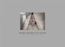 Secret Moments of Maiko, Hardback Book