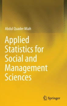 Applied Statistics for Social and Management Sciences, Hardback Book