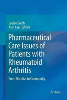 Pharmaceutical Care Issues of Patients with Rheumatoid Arthritis : From Hospital to Community, Hardback Book
