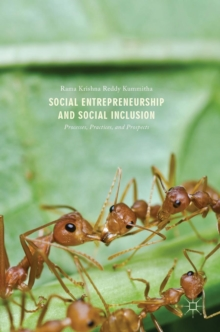 Social Entrepreneurship and Social Inclusion : Processes, Practices, and Prospects, Hardback Book