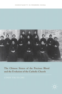 The Chinese Sisters of the Precious Blood and the Evolution of the Catholic Church, Hardback Book