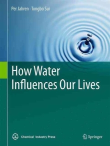 How Water Influences Our Lives, Hardback Book