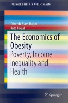 The Economics of Obesity : Poverty, Income Inequality and Health, Paperback Book