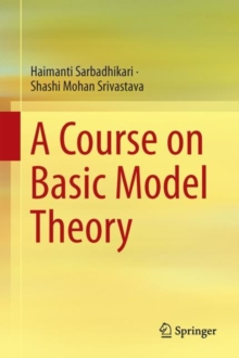 A Course on Basic Model Theory, Hardback Book