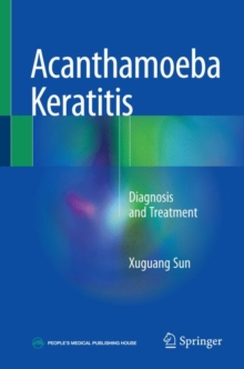 Acanthamoeba Keratitis : Diagnosis and Treatment, Hardback Book