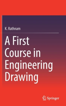 A First Course in Engineering Drawing, Hardback Book
