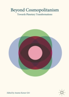 Beyond Cosmopolitanism : Towards Planetary Transformations, Hardback Book