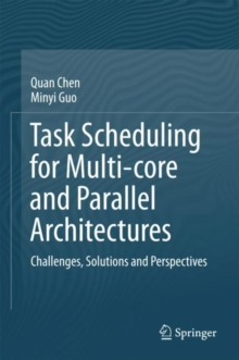 Task Scheduling for Multi-core and Parallel Architectures : Challenges, Solutions and Perspectives, EPUB eBook