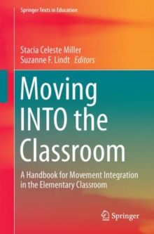 Moving INTO the Classroom : A Handbook for Movement Integration in the Elementary Classroom, Paperback Book