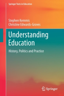 Understanding Education : History, Politics and Practice, Paperback Book