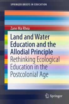 Land and Water Education and the Allodial Principle : Rethinking Ecological Education in the Postcolonial Age, EPUB eBook
