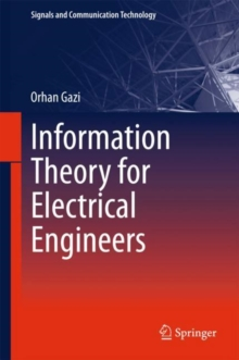 Information Theory for Electrical Engineers, Hardback Book