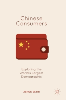 Chinese Consumers : Exploring the World's Largest Demographic, Hardback Book