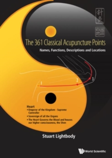 361 Classical Acupuncture Points, The: Names, Functions, Descriptions And Locations, Hardback Book