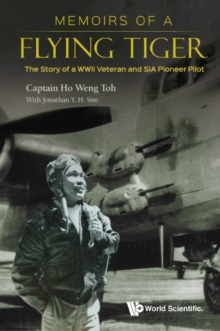 Memoirs Of A Flying Tiger: The Story Of A Wwii Veteran And Sia Pioneer Pilot, EPUB eBook