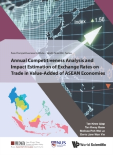 Annual Competitiveness Analysis And Impact Estimation Of Exchange Rates On Trade In Value-added Of Asean Economies, EPUB eBook