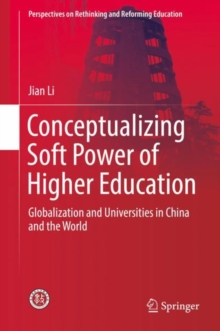 Conceptualizing Soft Power of Higher Education : Globalization and Universities in China and the World, EPUB eBook