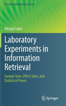 Laboratory Experiments in Information Retrieval : Sample Sizes, Effect Sizes, and Statistical Power, Hardback Book