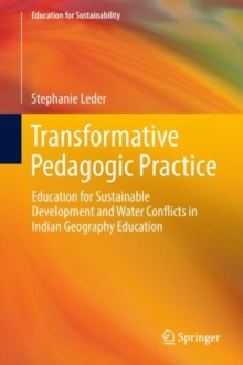 Transformative Pedagogic Practice : Education for Sustainable Development and Water Conflicts in Indian Geography Education, EPUB eBook
