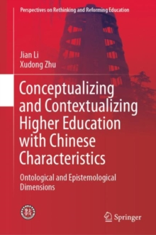 Conceptualizing and Contextualizing Higher Education with Chinese Characteristics : Ontological and Epistemological Dimensions, EPUB eBook