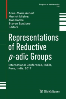 Representations of Reductive p-adic Groups : International Conference, IISER, Pune, India, 2017, EPUB eBook