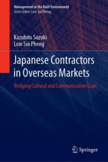 Japanese Contractors in Overseas Markets : Bridging Cultural and Communication Gaps, Hardback Book