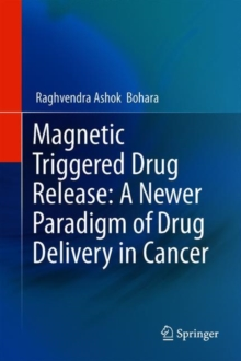 Magnetic Triggered Drug Release: A Newer Paradigm of Drug Delivery in Cancer, Hardback Book