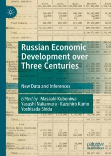Russian Economic Development over Three Centuries : New Data and Inferences, EPUB eBook